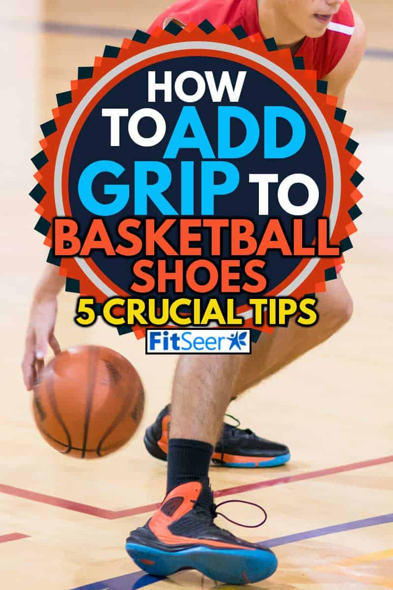 A high school basketball player dribbles between his legs with his basketball shoes grips on the floor, How To Add Grip To Basketball Shoes [5 Crucial Tips]