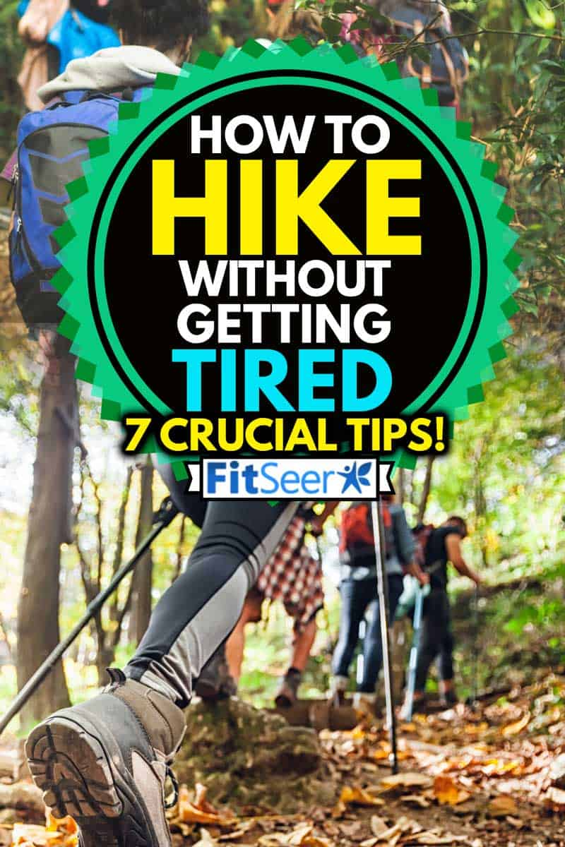 Hiker woman with trekking sticks climbs steep on mountain trail, focus on boot, How To Hike Without Getting Tired [7 Crucial Tips!]