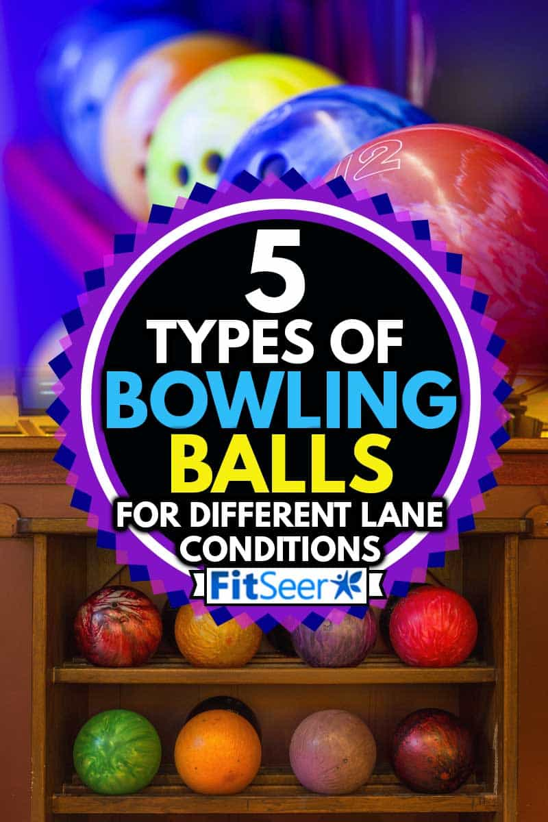 A collage of different types of bowling balls on different lane conditions, 5 Types Of Bowling Balls For Different Lane Conditions