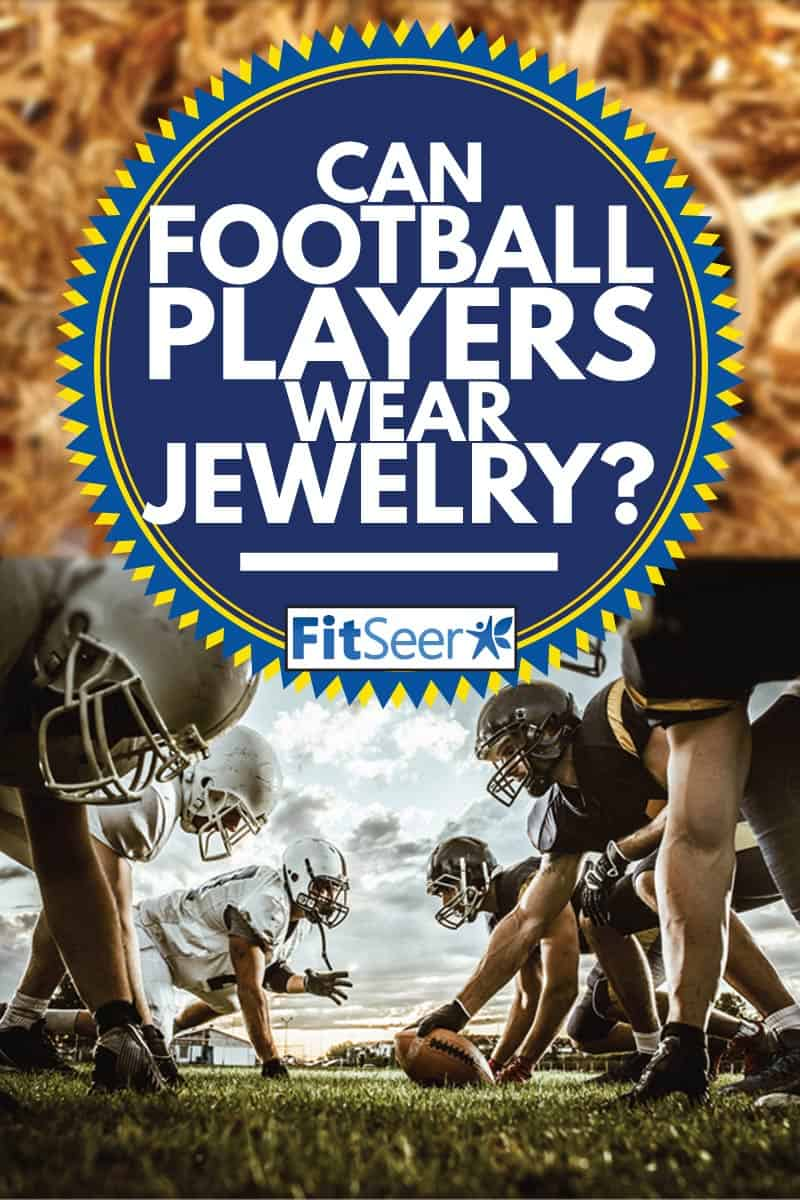 football players on the scrimmage line, Can Football Players Wear Jewelry
