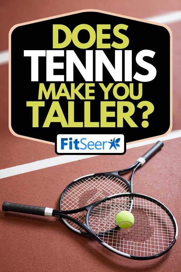 Black tennis rackets with tennis ball lying on tennis court floor, Does Tennis Make You Taller?