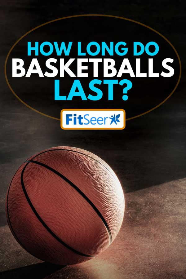 Basketball lay on the floor, How long do basketballs last?