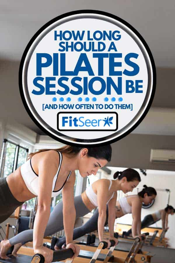 Females doing plank on reformer in pilates studio, How Long Should A Pilates Session Be [And How Often To Do Them]