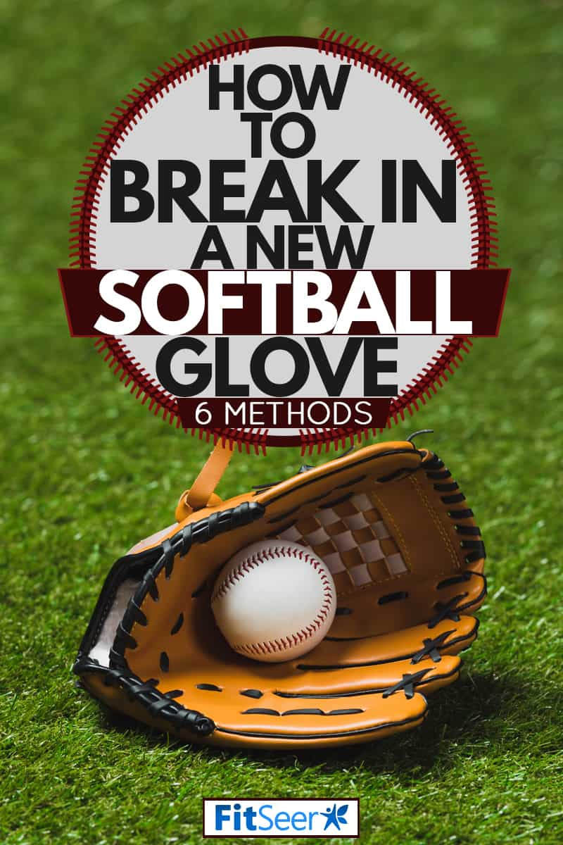 A softball glove with a softball ball on it, How To Break In A New Softball Glove [6 Methods]