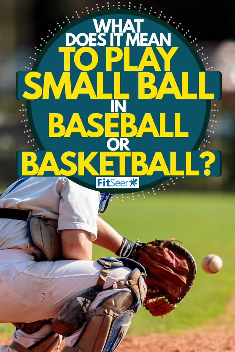 An umpire catching a baseball ball at high speeds, What Does It Mean To Play Small Ball in Baseball or Basketball?