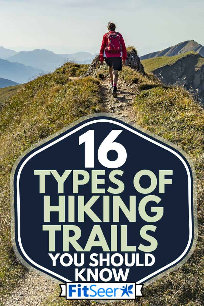 Senior woman hiking on the ridge, 16 Types Of Hiking Trails You Should Know