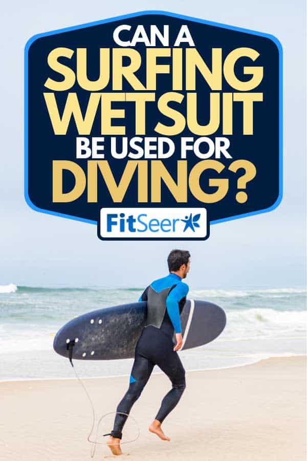 A young male surfer wearing wetsuit, Can A Surfing Wetsuit Be Used For Diving?