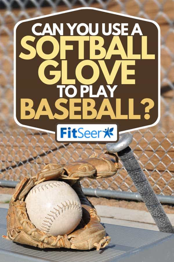 A white softball, bat and glove on a bench in a softball field, Can You Use A Softball Glove To Play Baseball?