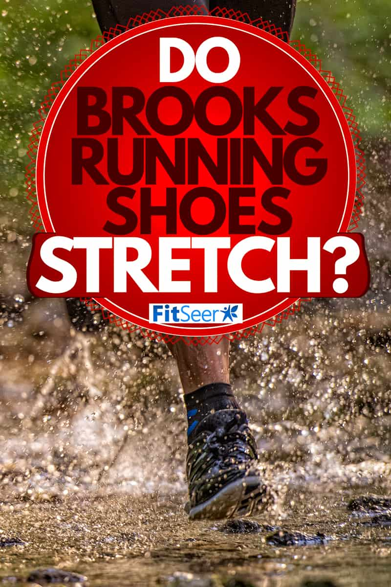A man running on a small stream of water with his brooks running shoes on, Do Brooks Running Shoes Stretch?