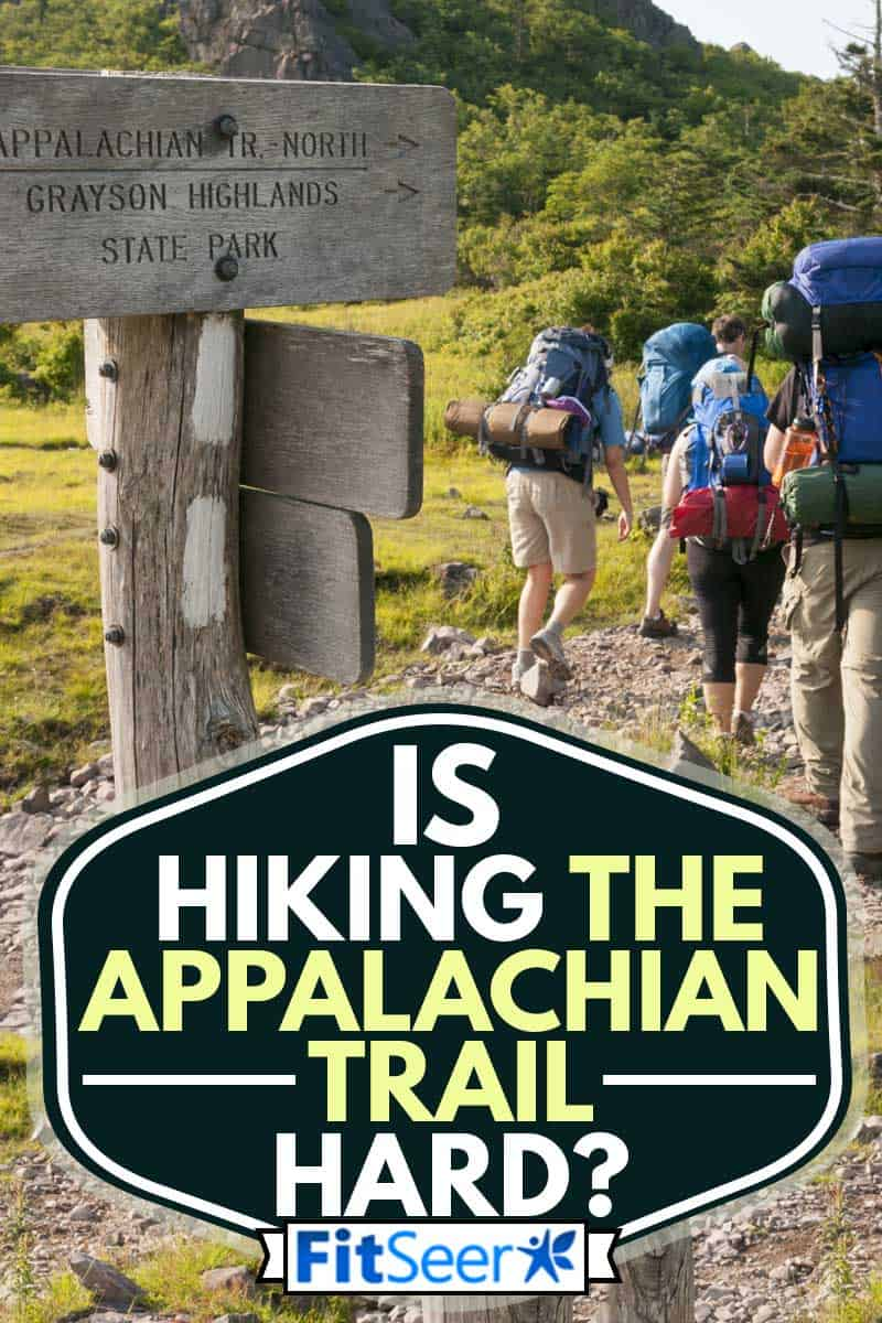 A group of friends begin a three-day hike on the Appalachian Trail, Is Hiking The Appalachian Trail Hard?