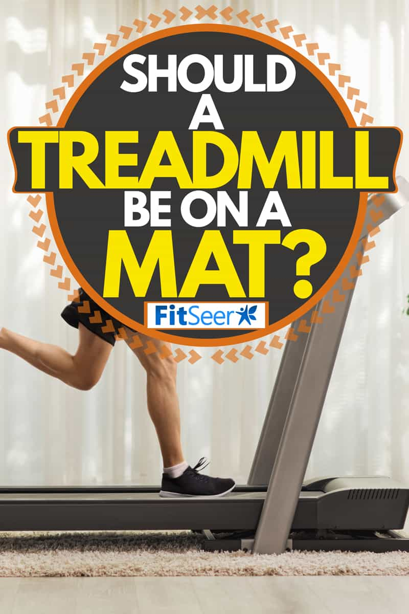 A young fit man running on a treadmill in his house, Should A Treadmill Be On A Mat?