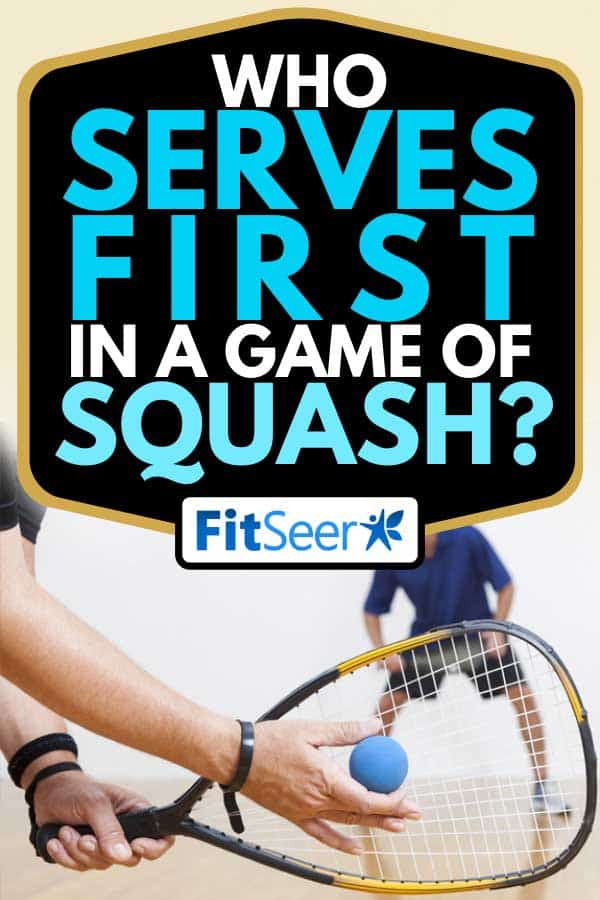 Close up of a player serving the ball, playing racquetball on court, Who Serves First In A Game Of Squash?