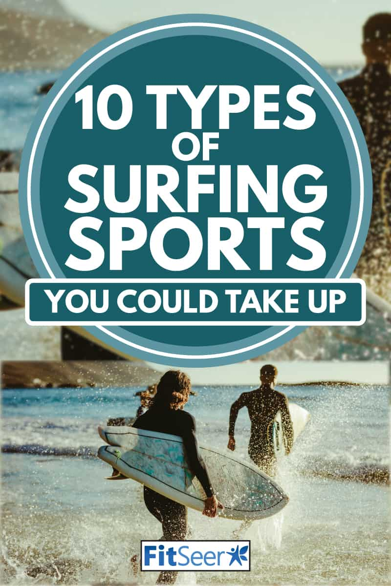 surfers going for water surfing, 10 Types Of Surfing Sports You Could Take Up