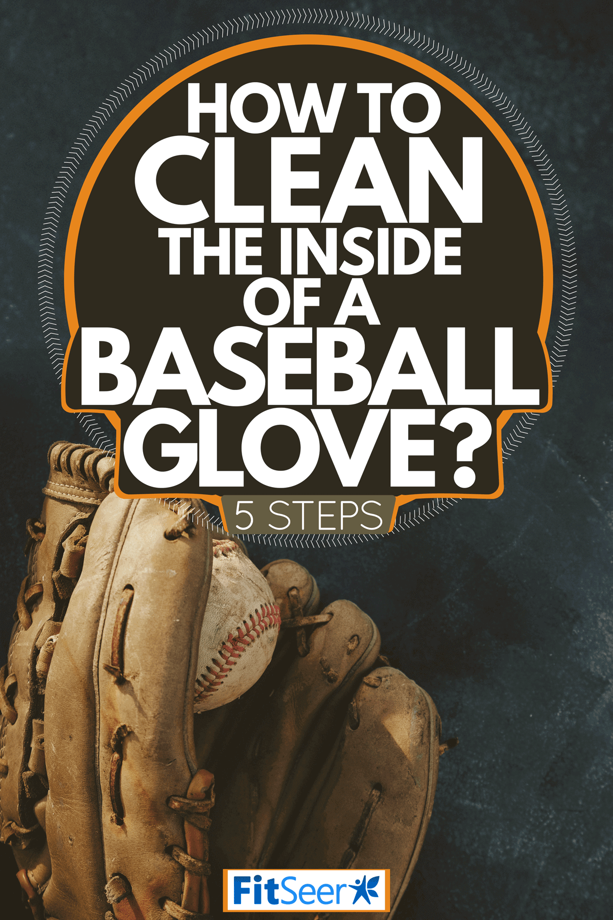 A dirty baseball glove and baseball on a dark background, How To Clean The Inside Of A Baseball Glove? [5 Steps]