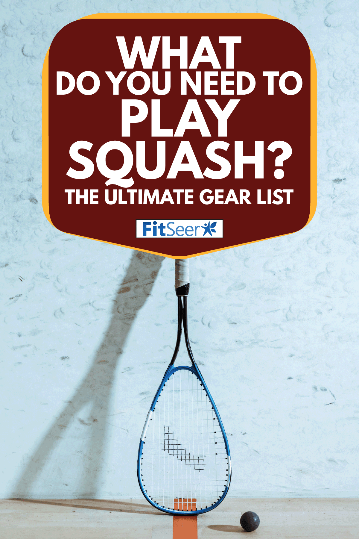 One squash racket and ball on wooden floor in four-walled court, What Do You Need To Play Squash? [The Ultimate Gear List]