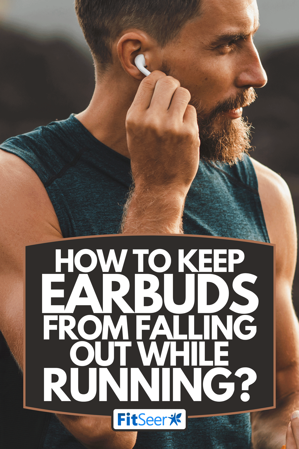 Man using wireless earphones AirPods on running outdoors, How To Keep Earbuds From Falling Out While Running? [6 Helpful Tips]