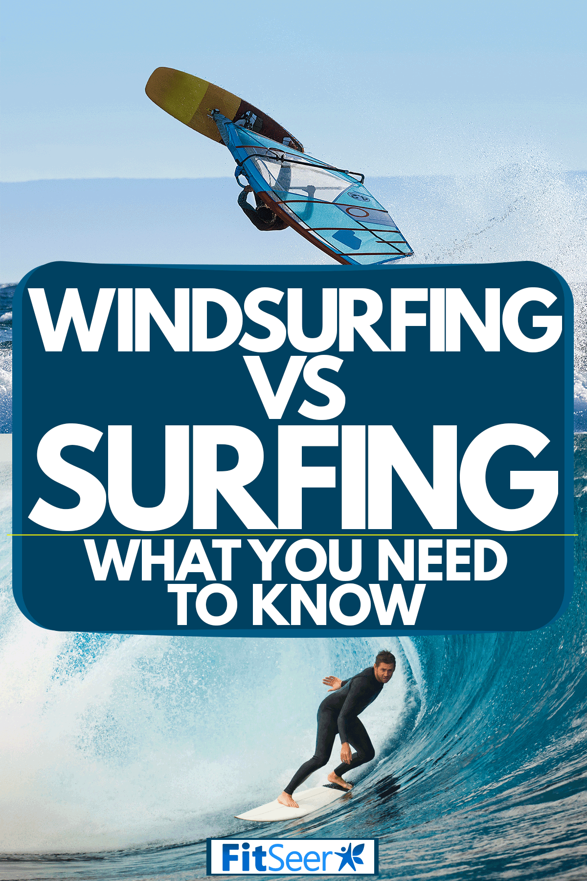 A windsurfer vs surfer collaged photo, Windsurfing Vs Surfing - What You Need To Know