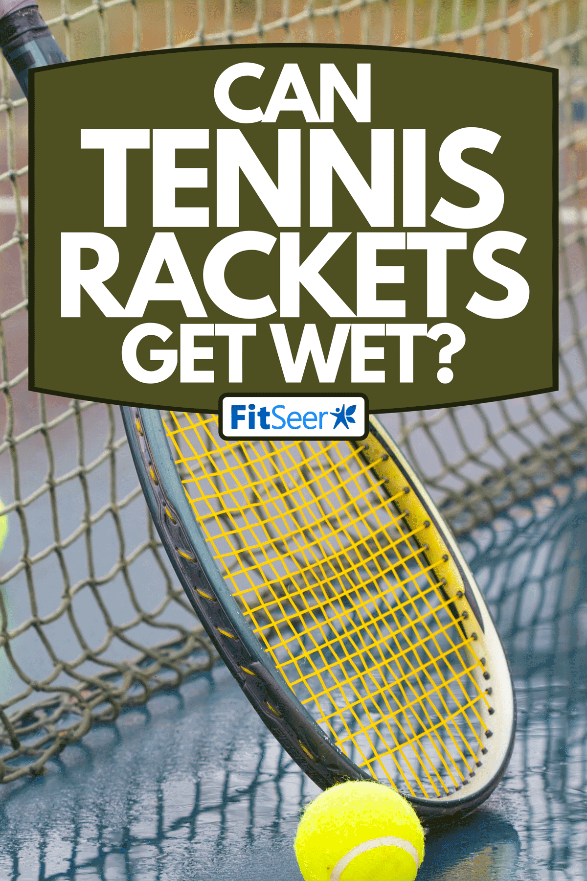 A racket leaning on net and wet tennis balls on court covered with rain, Can Tennis Rackets Get Wet?