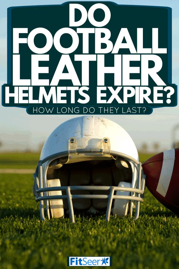 A white football helmet on the field, Do Football Helmets Expire? How Long Do They Last?