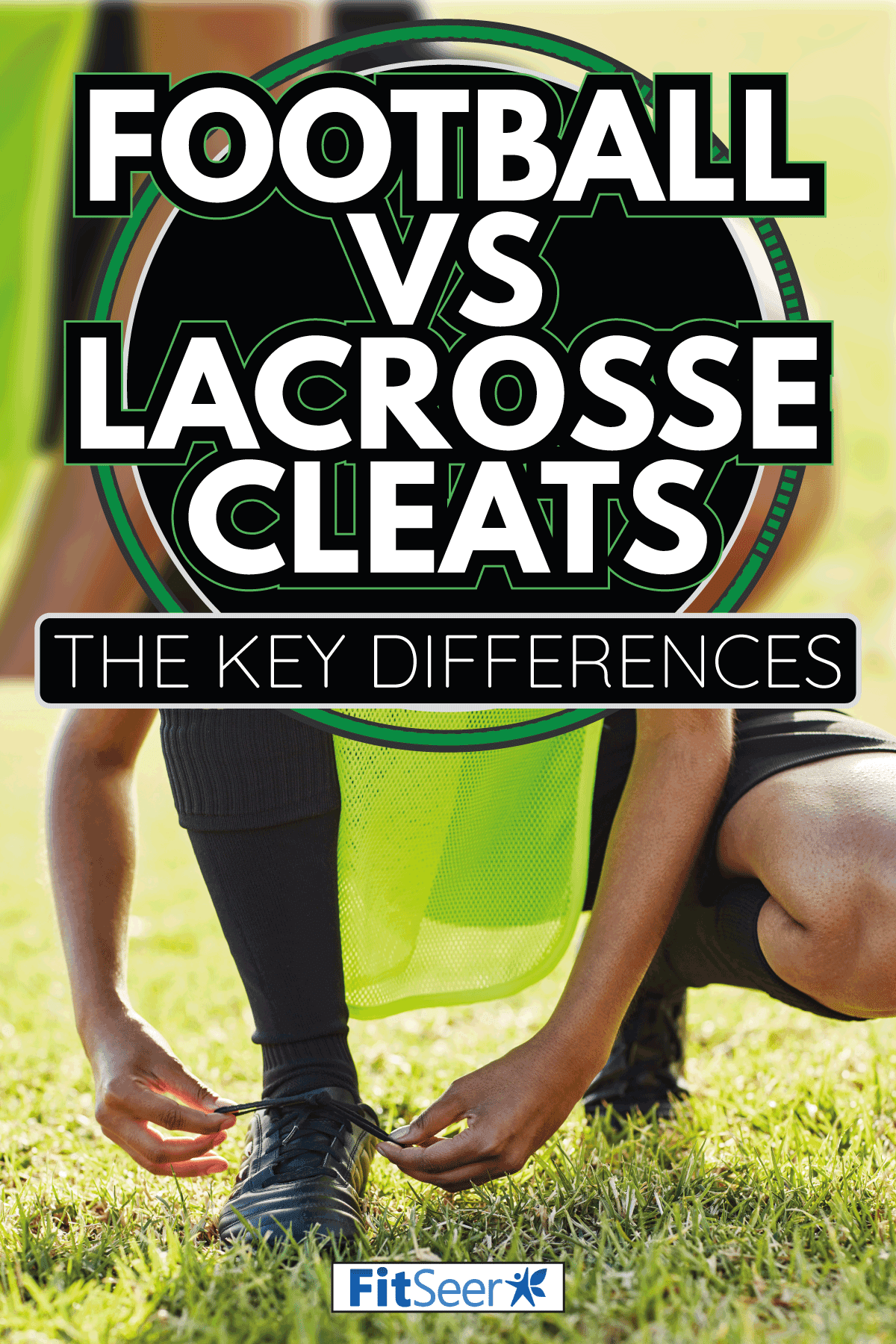 emale player lacing up her cleats, outdoors on the field. Football Vs Lacrosse Cleats—The Key Differences